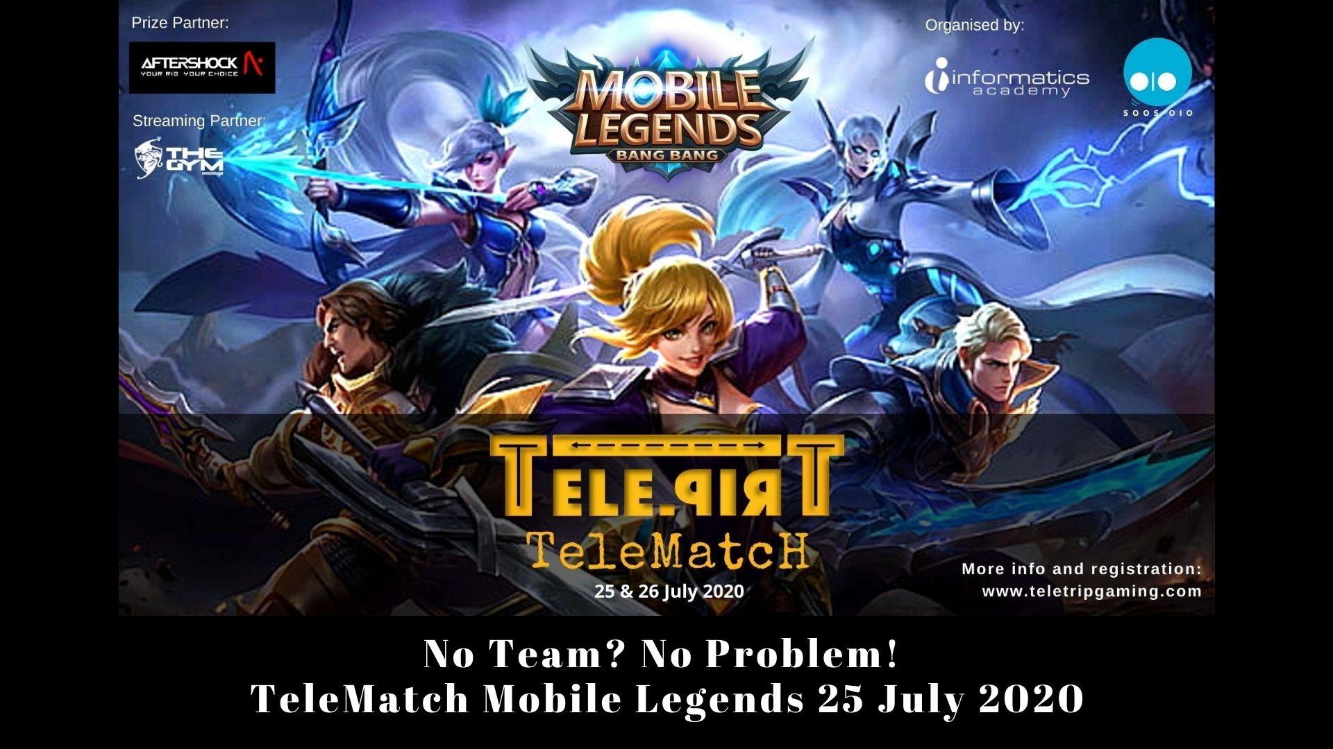 No Team? No Problem! – TeleMatch Mobile Legends 25 July 2020