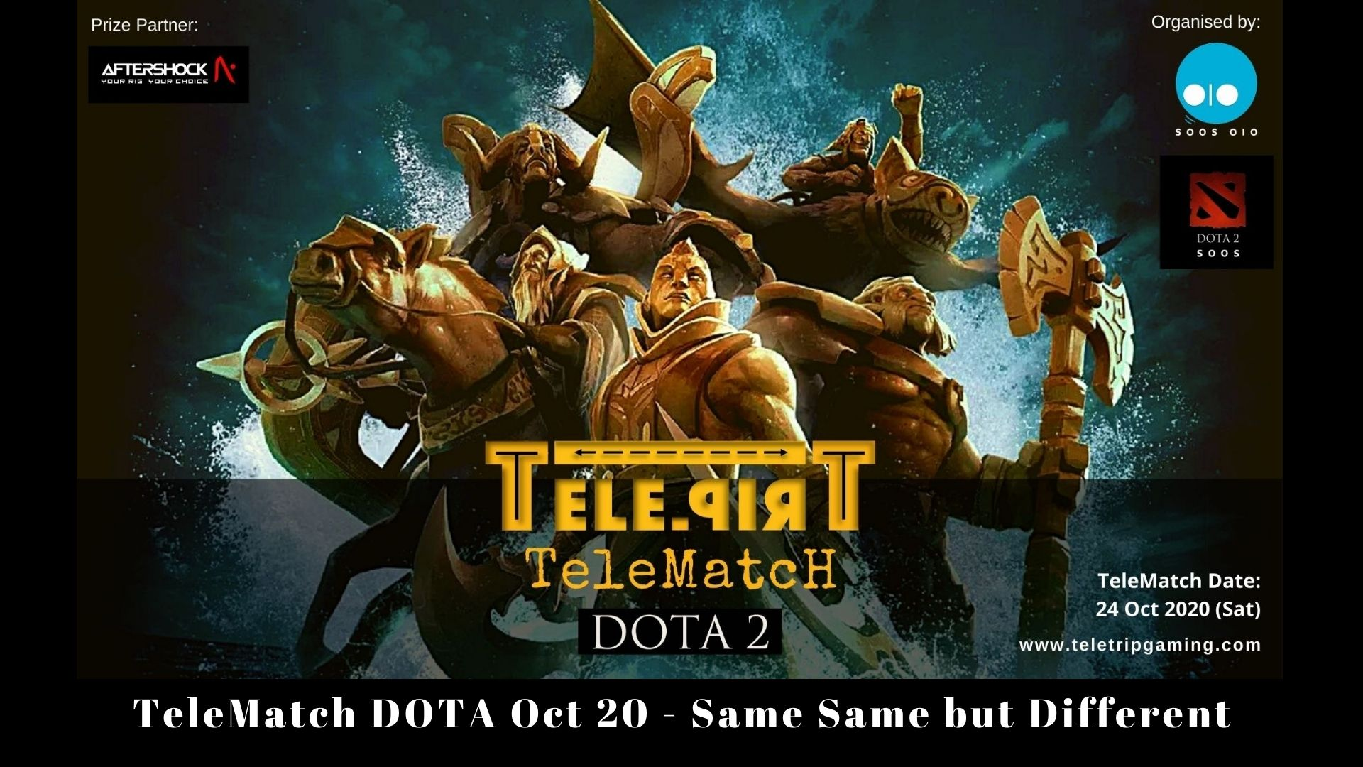 TeleMatch DOTA Oct 20 - Same Same but Different